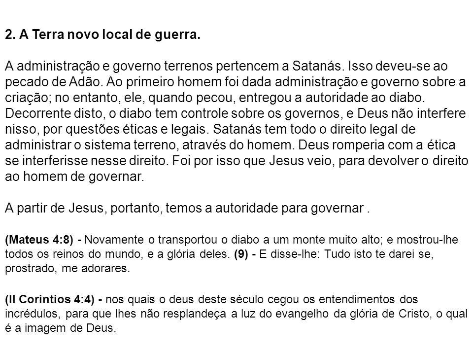 A partir de Jesus, portanto, temos a autoridade para governar .