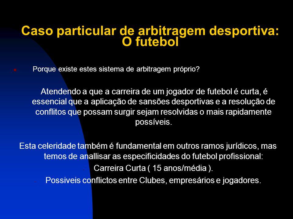 Caso particular de arbitragem desportiva: O futebol