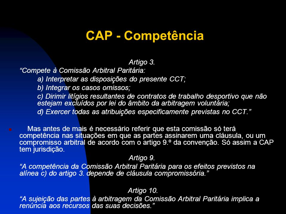 CAP - Competência Artigo 3. Compete à Comissão Arbitral Paritária: