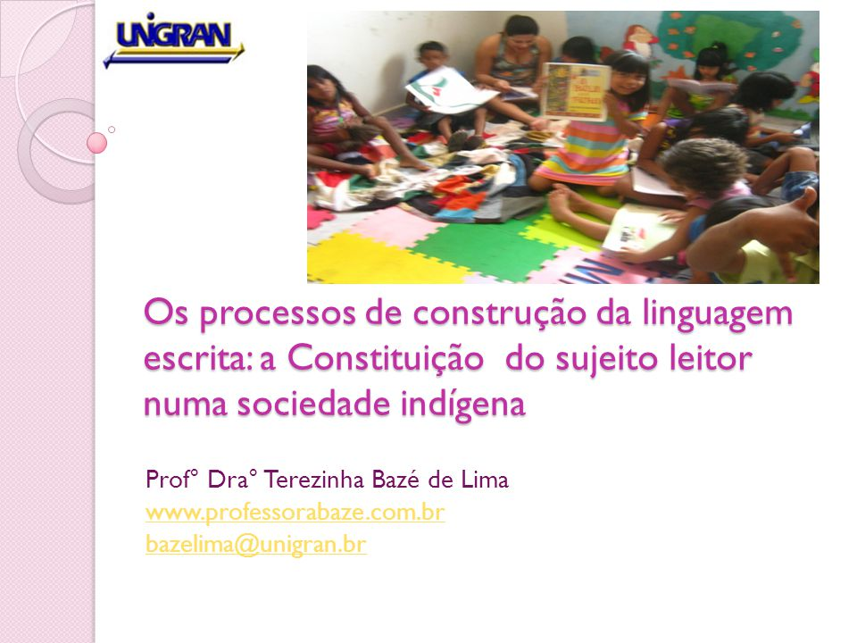 Os processos de construção da linguagem escrita: a Constituição do sujeito leitor numa sociedade indígena