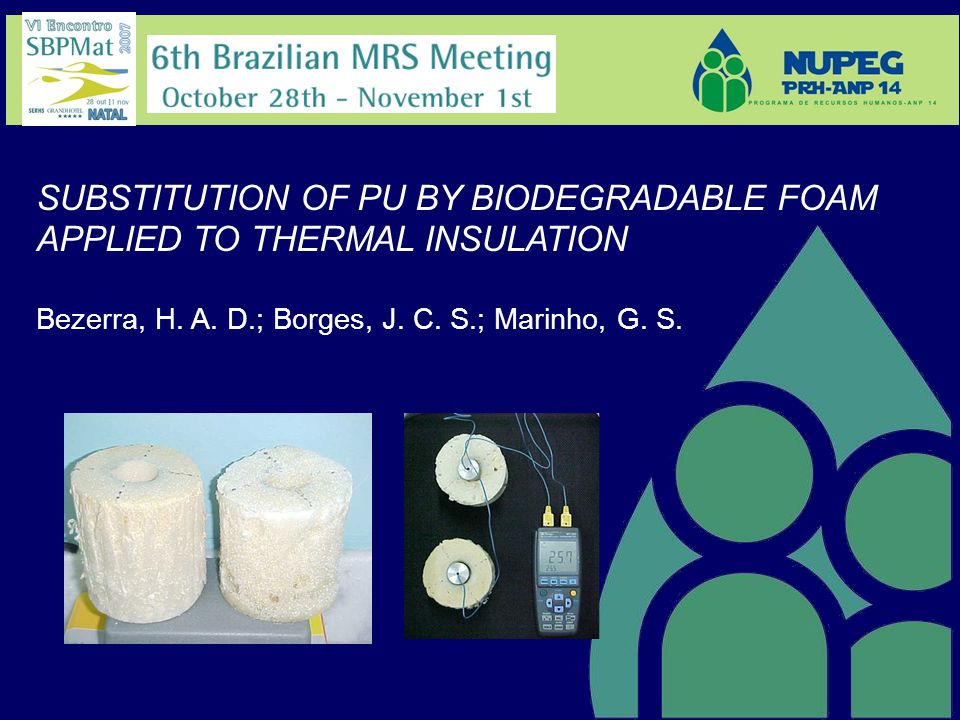 SUBSTITUTION OF PU BY BIODEGRADABLE FOAM APPLIED TO THERMAL INSULATION