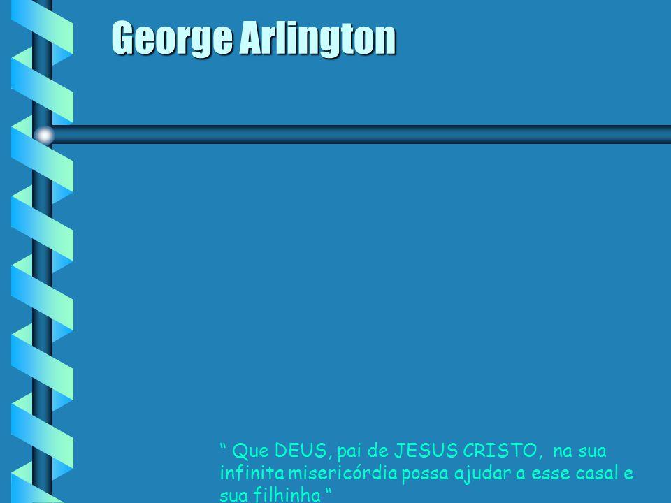 Por favor, ajude-nos. George Arlington