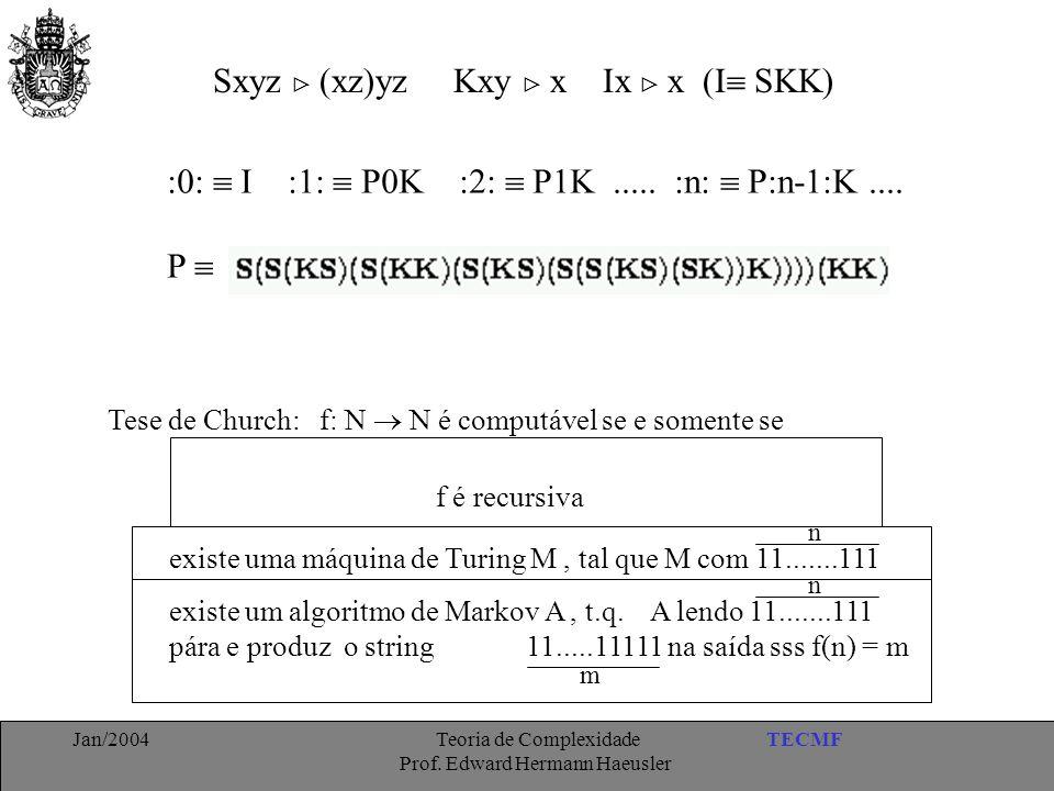 Sxyz  (xz)yz Kxy  x Ix  x (I SKK)