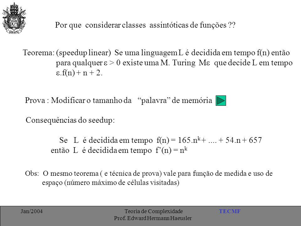 Por que considerar classes assintóticas de funções