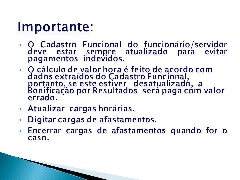 Importante: O Cadastro Funcional do funcionário/servidor deve estar sempre atualizado para evitar pagamentos indevidos.