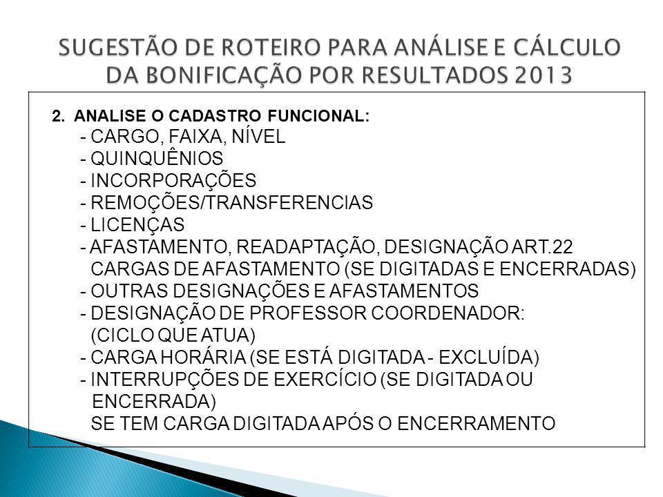 SUGESTÃO DE ROTEIRO PARA ANÁLISE E CÁLCULO DA BONIFICAÇÃO POR RESULTADOS 2013