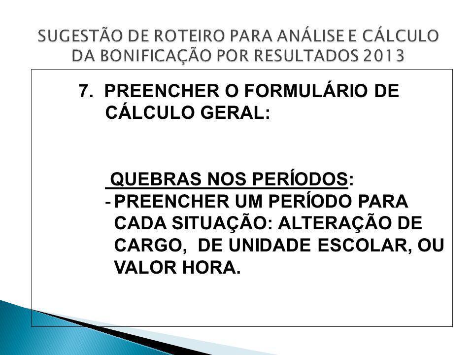 7. PREENCHER O FORMULÁRIO DE CÁLCULO GERAL: