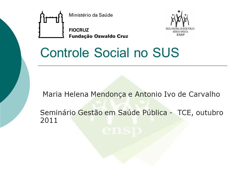 Controle Social no SUS Maria Helena Mendonça e Antonio Ivo de Carvalho