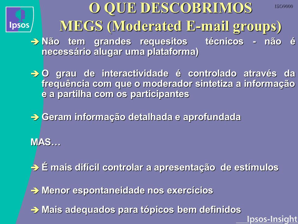 O QUE DESCOBRIMOS MEGS (Moderated E-mail groups)