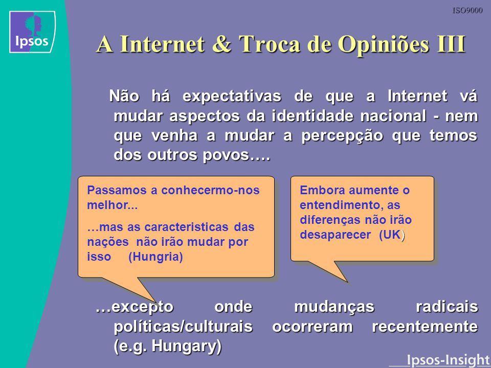 A Internet & Troca de Opiniões III