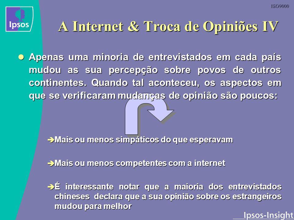 A Internet & Troca de Opiniões IV
