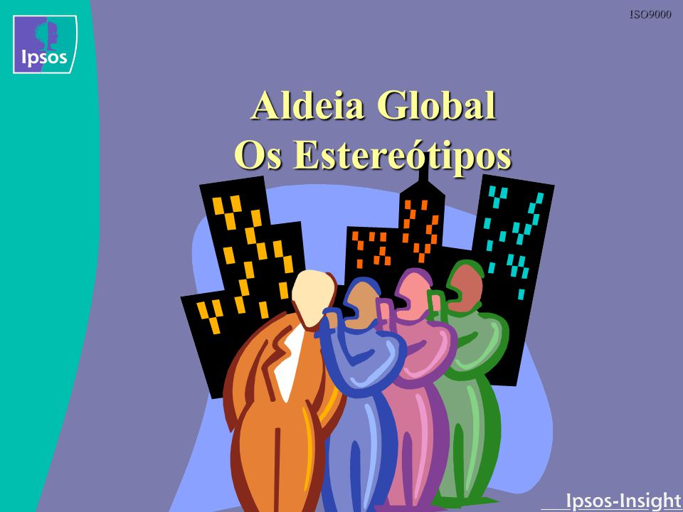Aldeia Global Os Estereótipos