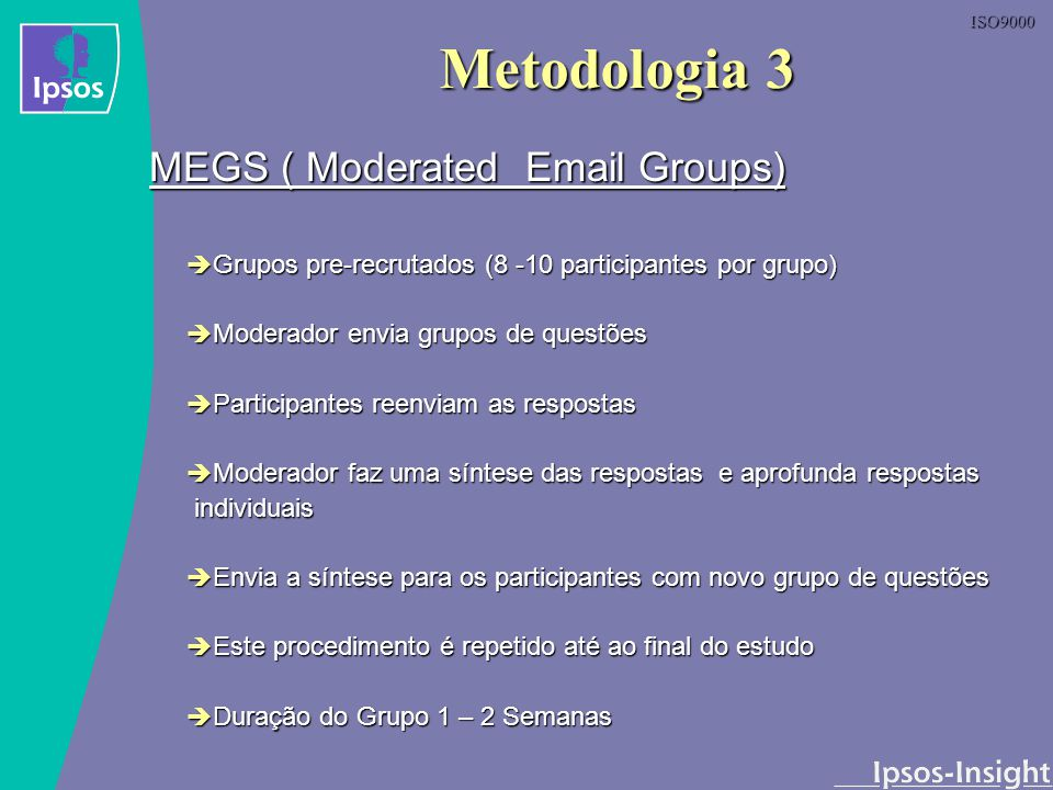 Metodologia 3 MEGS ( Moderated Email Groups)