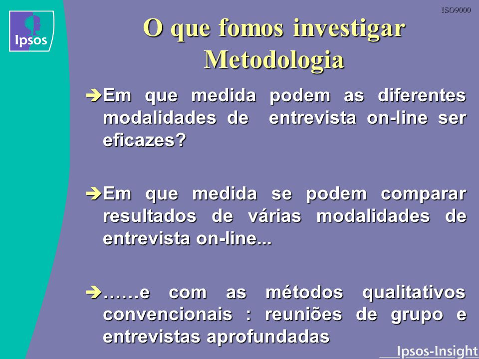 O que fomos investigar Metodologia