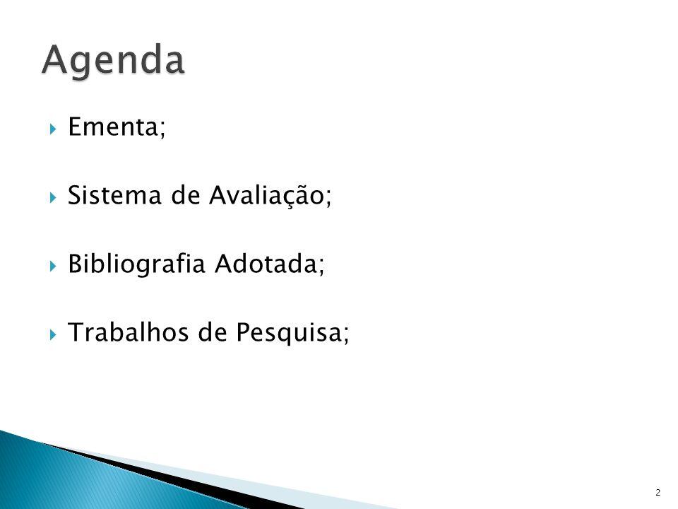 Agenda Ementa; Sistema de Avaliação; Bibliografia Adotada;