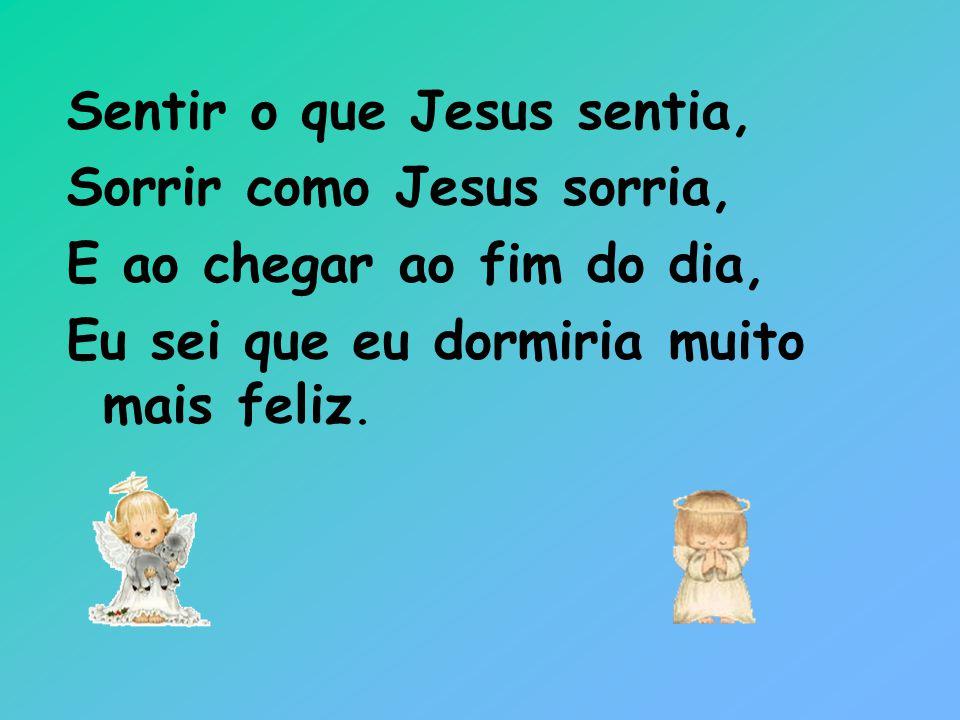 Sentir o que Jesus sentia,