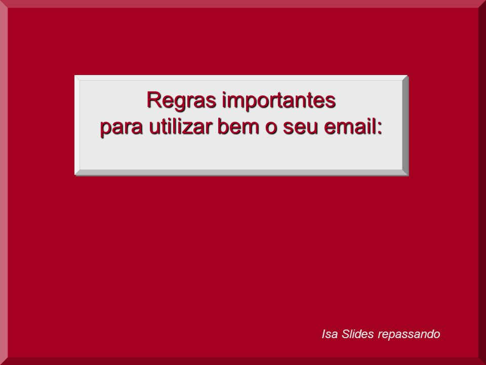 para utilizar bem o seu email: