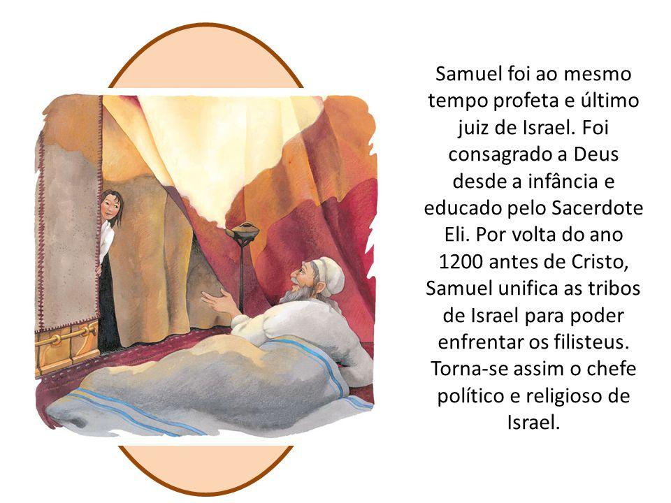 Samuel foi ao mesmo tempo profeta e último juiz de Israel