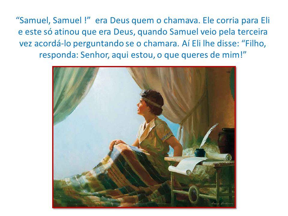 Samuel, Samuel. era Deus quem o chamava