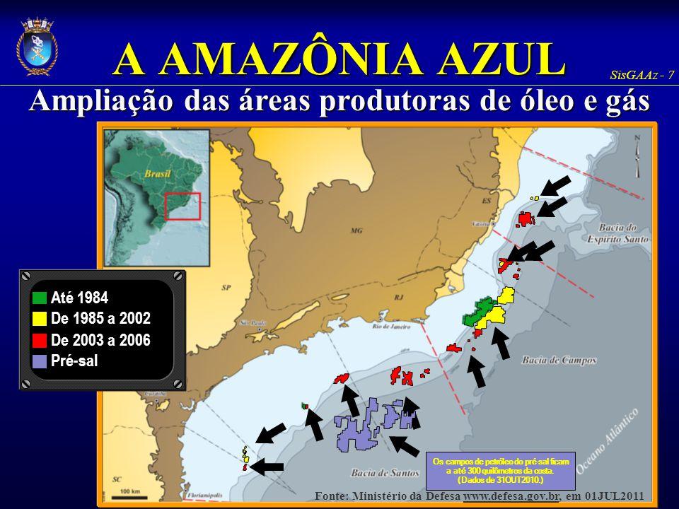 A AMAZÔNIA AZUL Ampliação das áreas produtoras de óleo e gás