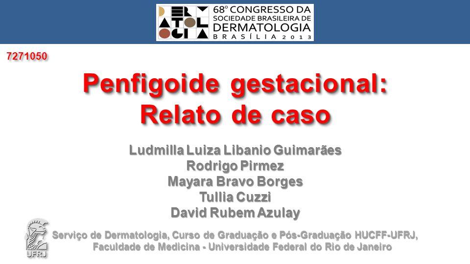 Penfigoide gestacional: Relato de caso