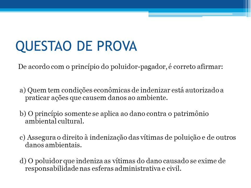 QUESTAO DE PROVA De acordo com o princípio do poluidor-pagador, é correto afirmar: