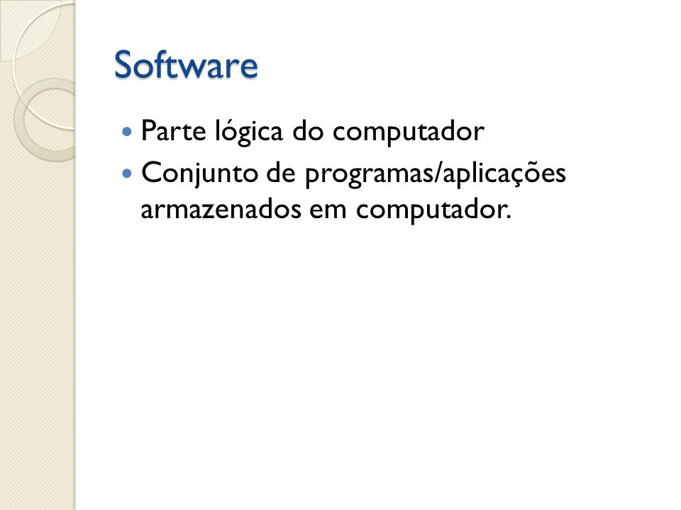 Software Parte lógica do computador
