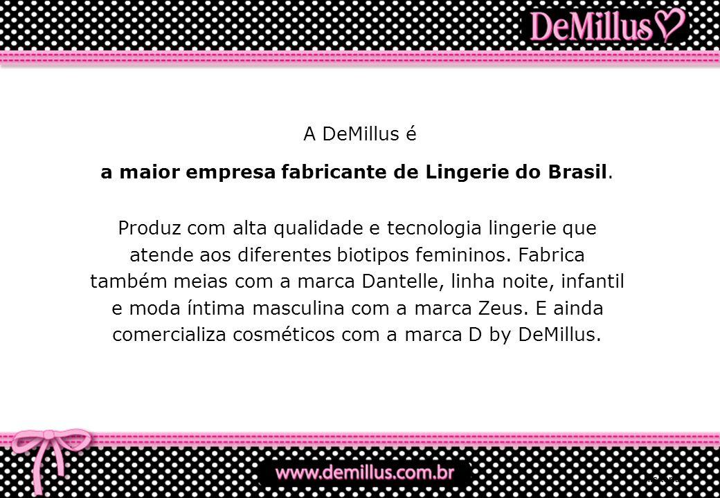 a maior empresa fabricante de Lingerie do Brasil.