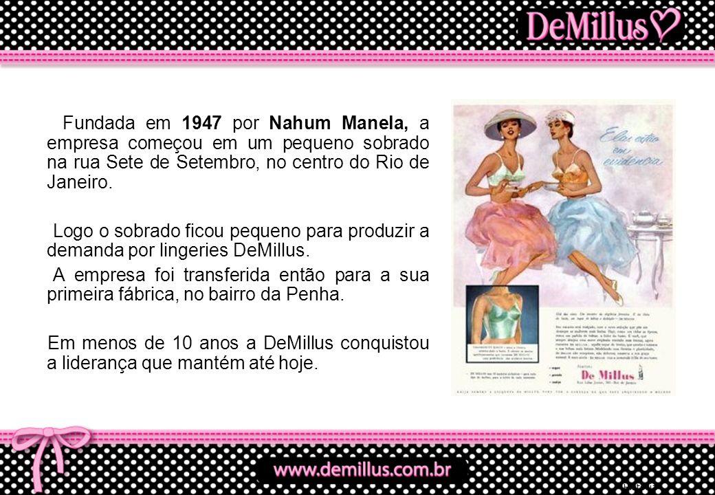Fundada em 1947 por Nahum Manela, a empresa começou em um pequeno sobrado na rua Sete de Setembro, no centro do Rio de Janeiro.