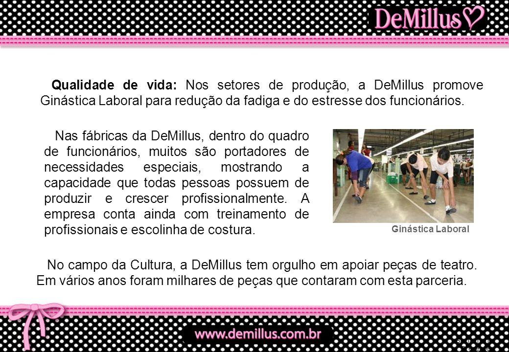 Qualidade de vida: Nos setores de produção, a DeMillus promove Ginástica Laboral para redução da fadiga e do estresse dos funcionários.