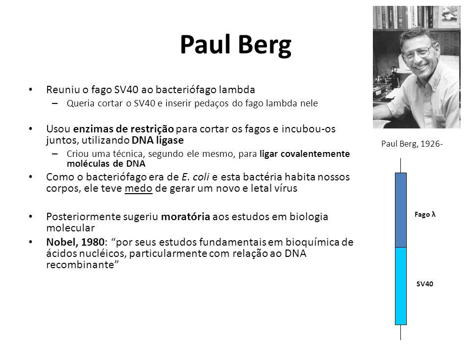 Paul Berg Reuniu o fago SV40 ao bacteriófago lambda