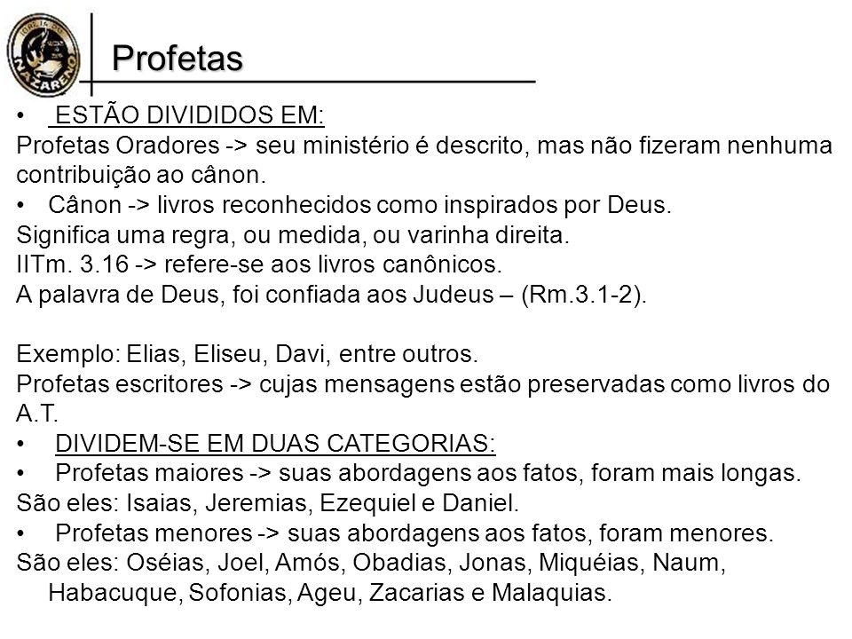 Profetas ESTÃO DIVIDIDOS EM: