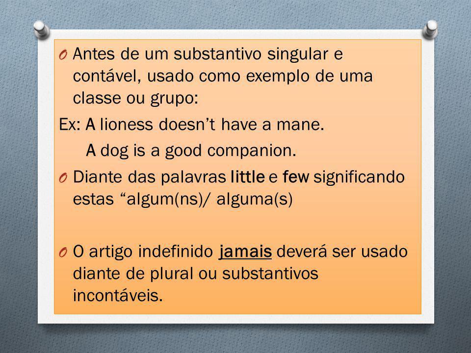 Antes de um substantivo singular e contável, usado como exemplo de uma classe ou grupo: