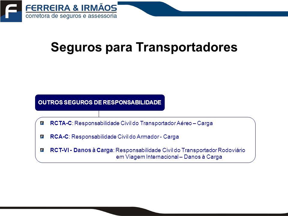Seguros para Transportadores OUTROS SEGUROS DE RESPONSABILIDADE