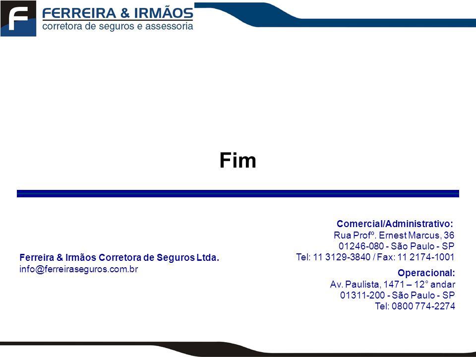 Fim Comercial/Administrativo: Rua Profº. Ernest Marcus, 36 01246-080 - São Paulo - SP Tel: 11 3129-3840 / Fax: 11 2174-1001.