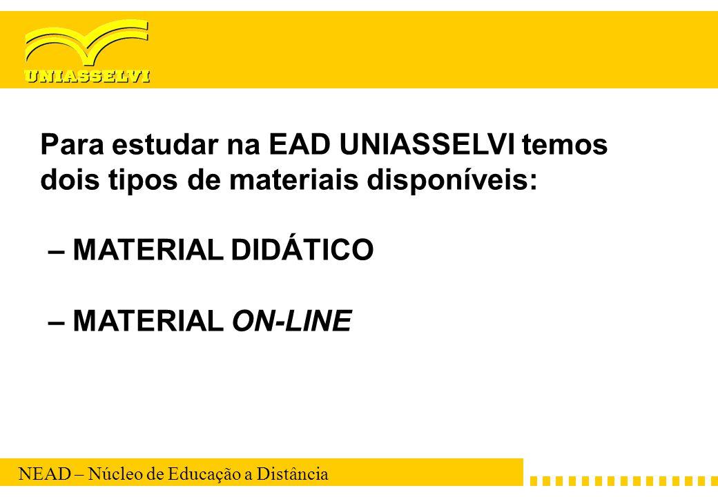 Para estudar na EAD UNIASSELVI temos dois tipos de materiais disponíveis: