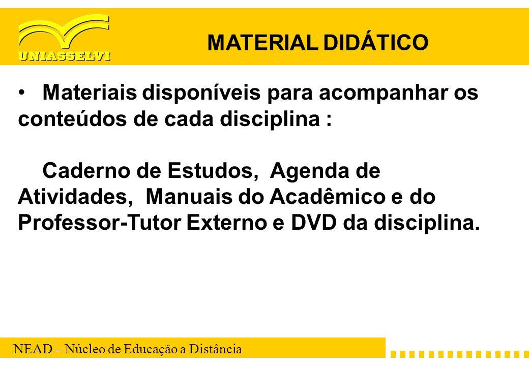 MATERIAL DIDÁTICO Materiais disponíveis para acompanhar os conteúdos de cada disciplina :