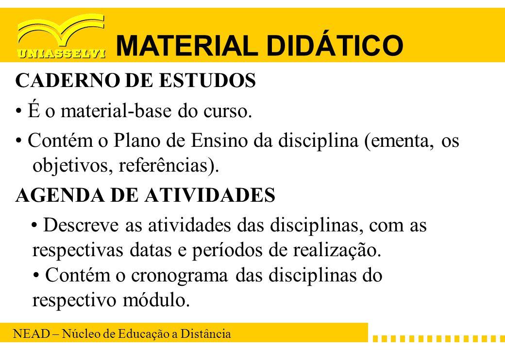 MATERIAL DIDÁTICO CADERNO DE ESTUDOS • É o material-base do curso.