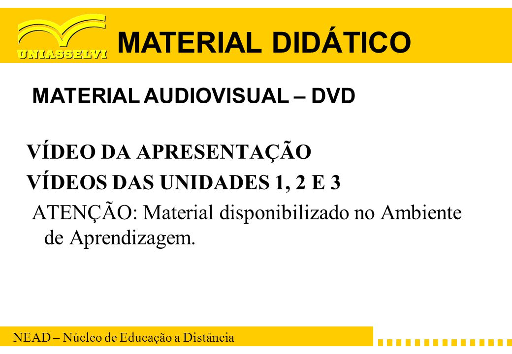 MATERIAL DIDÁTICO MATERIAL AUDIOVISUAL – DVD VÍDEO DA APRESENTAÇÃO