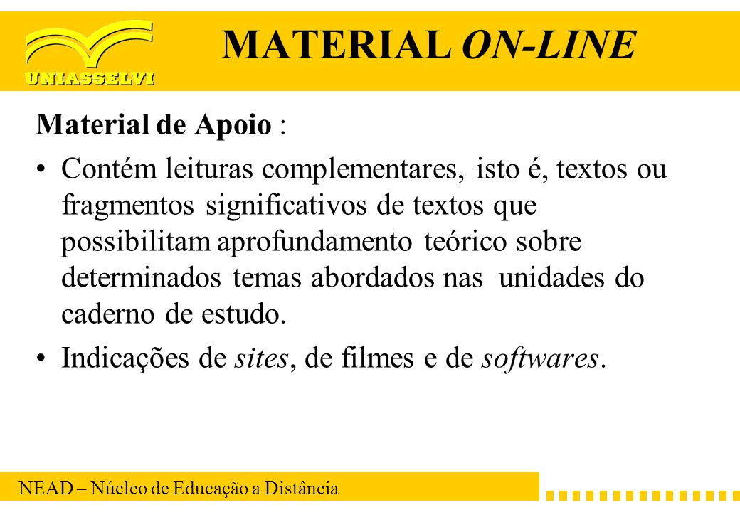 MATERIAL ON-LINE Material de Apoio :