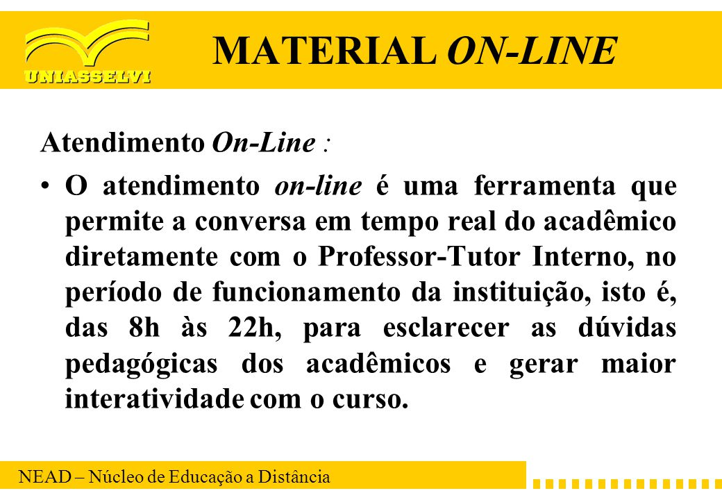 MATERIAL ON-LINE Atendimento On-Line :