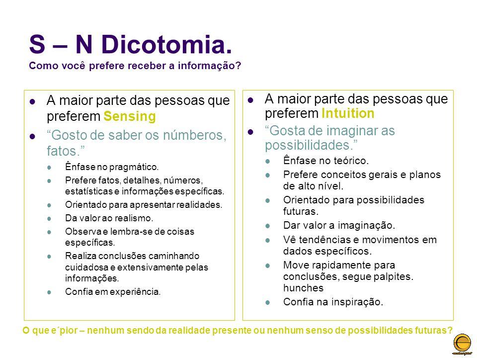 S – N Dicotomia. Como você prefere receber a informação