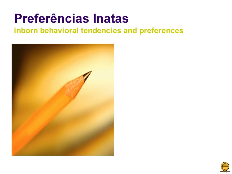 Preferências Inatas inborn behavioral tendencies and preferences
