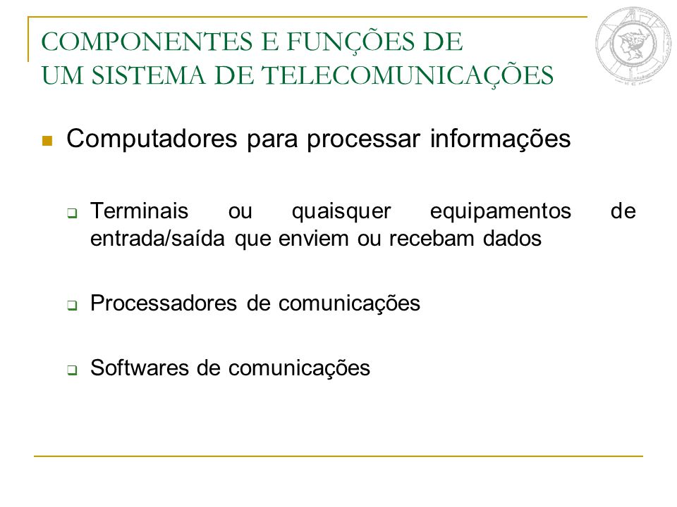 COMPONENTES E FUNÇÕES DE UM SISTEMA DE TELECOMUNICAÇÕES