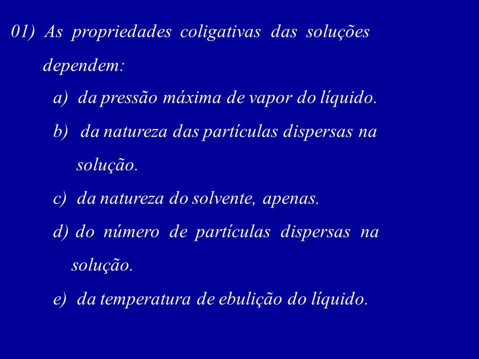 01) As propriedades coligativas das soluções