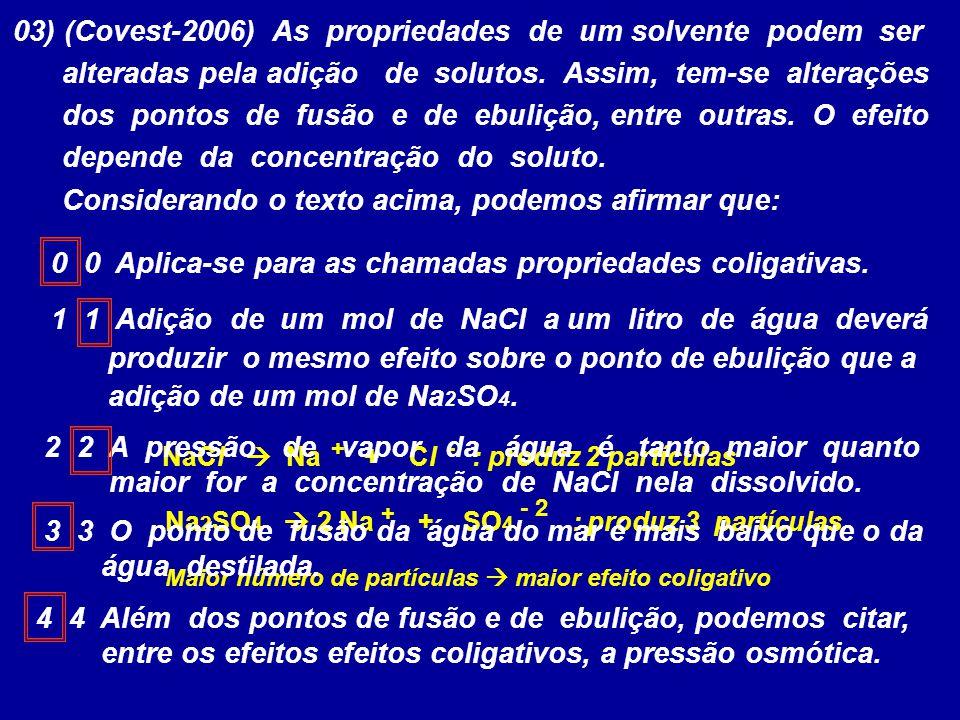 03) (Covest-2006) As propriedades de um solvente podem ser