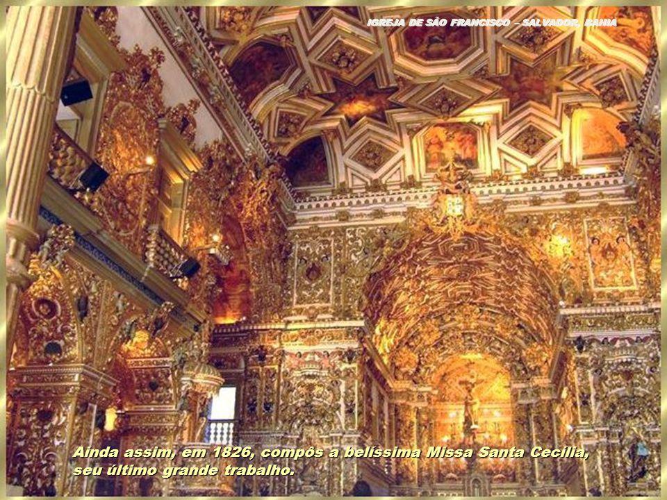 Ainda assim, em 1826, compôs a belíssima Missa Santa Cecília,