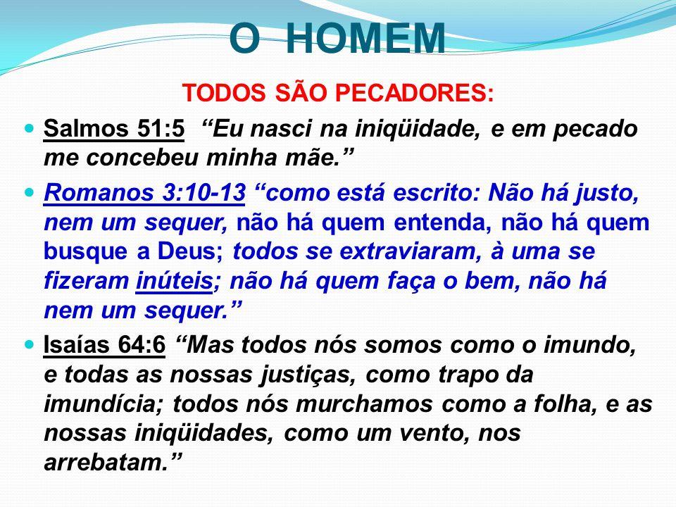 O HOMEM TODOS SÃO PECADORES: