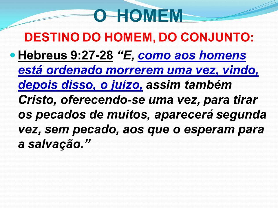 DESTINO DO HOMEM, DO CONJUNTO: