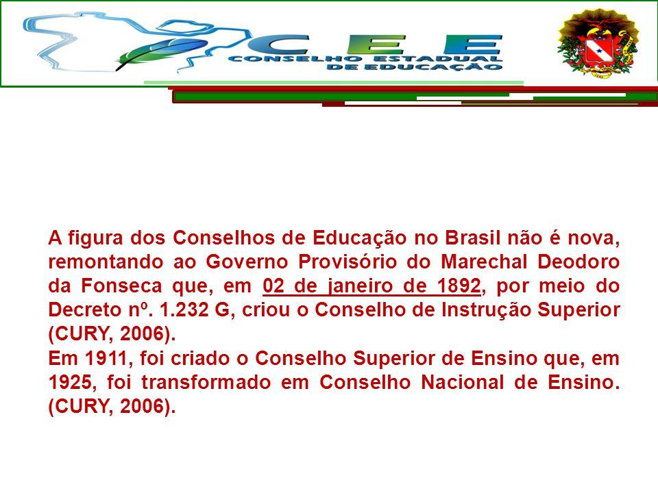 A figura dos Conselhos de Educação no Brasil não é nova, remontando ao Governo Provisório do Marechal Deodoro da Fonseca que, em 02 de janeiro de 1892, por meio do Decreto nº. 1.232 G, criou o Conselho de Instrução Superior (CURY, 2006).